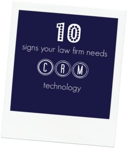 10 signs you law firm needs CRM
