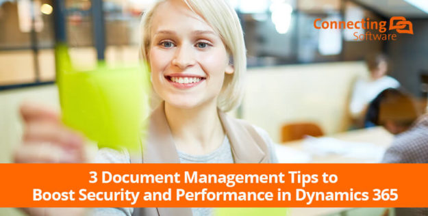 3 Document Management Tips to Boost Security and Performance in Dynamics 365