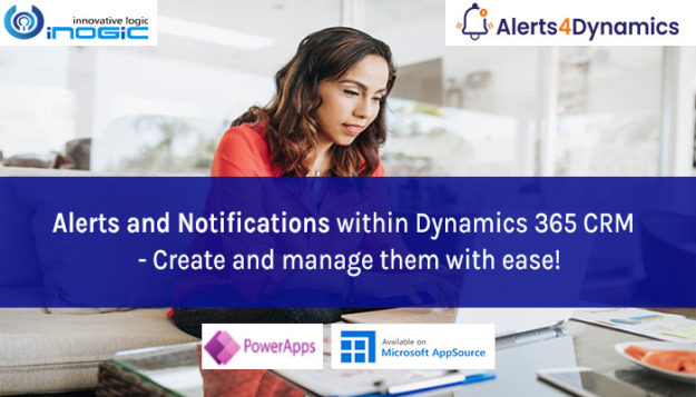 Alerts and Notifications within Dynamics 365 CRM- Create and manage them with ease!
