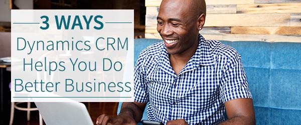 Dynamics CRM Better Business