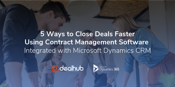Close Deals Faster Contract Management Software Integrated with Microsoft Dynamics CRM