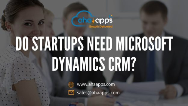 Do startups need Microsoft Dynamics CRM 625x352 Do startups need Microsoft Dynamics CRM?