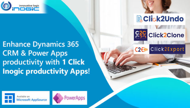 Enhance Dynamics 365 CRM & Power Apps productivity with 1 Click Inogic productivity Apps