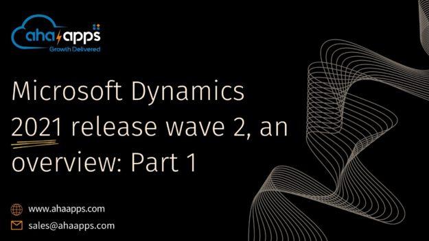 Microsoft Dynamics 2021 release wave 2 - AhaApps