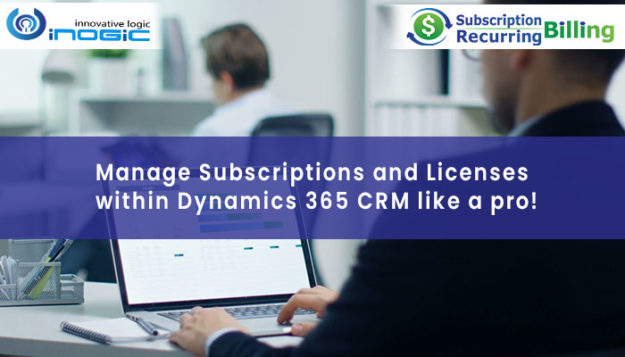 Manage Subscriptions and Licenses within Dynamics 365 CRM