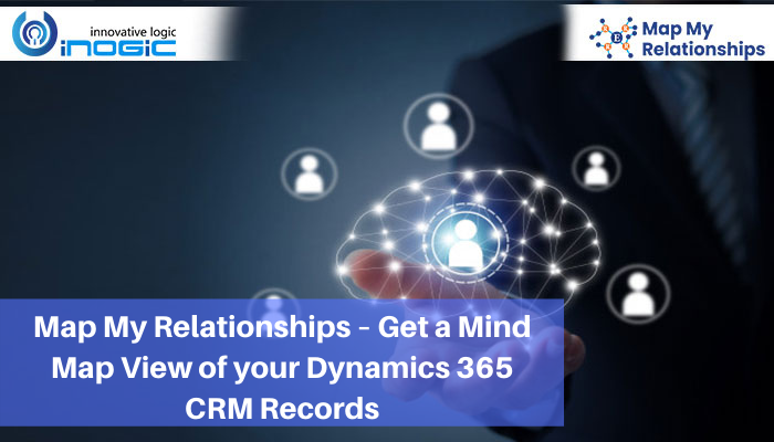 Map My Relationships – Get a Mind Map View of your Dynamics 365 CRM Records 1 Map My Relationships – Get a Mind Map View of your Dynamics 365 CRM Records