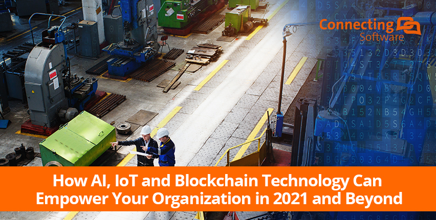 How AI, IoT and Blockchain Technology Can Empower Your Organization