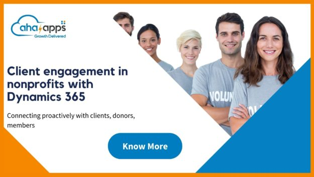 Nonprofits And Client Engagement With Microsoft Dynamics 365 - AhaApps