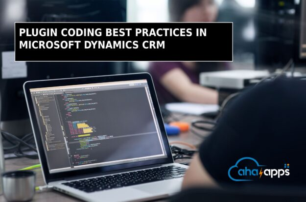 PLUGIN CODING BEST PRACTICES IN MICROSOFT DYNAMICS CRM - AhaApps