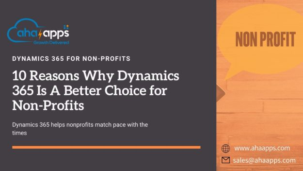 10 Reasons Why Dynamics 365 Is A Better Choice for Non-Profits - AhaApps
