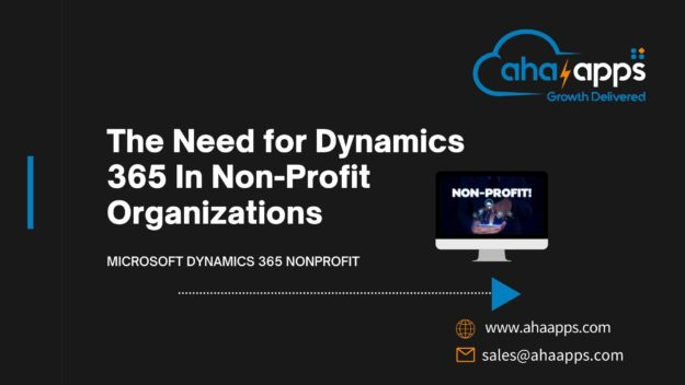 The Need for Dynamics 365 In Non-Profit Organizations - AhaApps