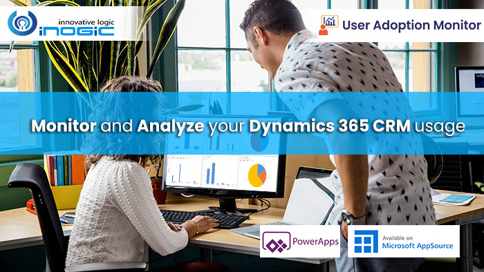 UAM Monitor and Analyze your Dynamics 365 CRM Usage