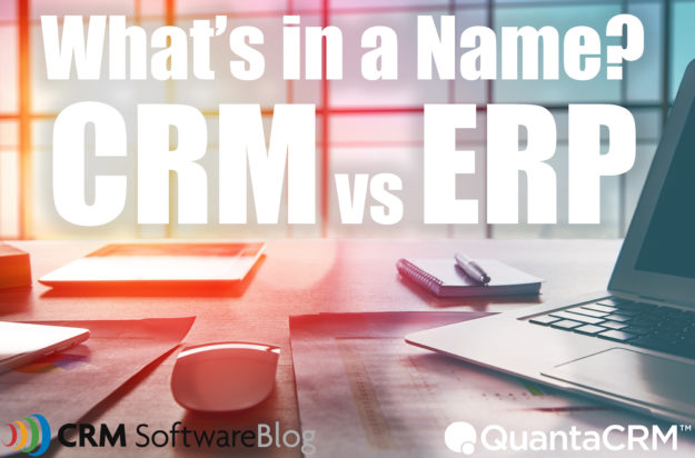 Whats in a name crm vs erp blog 625x412 What's in a Name? CRM vs ERP and the Importance of Speaking Your Language