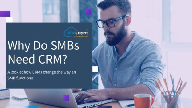 Why do SMBs need CRM - AhaApps
