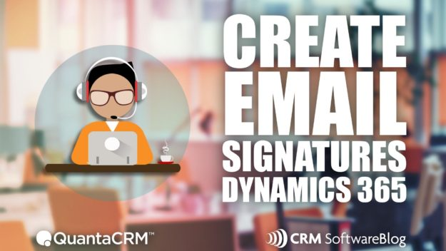 How to Create Email Signatures in Microsoft Dynamics 365 for Sales CRM