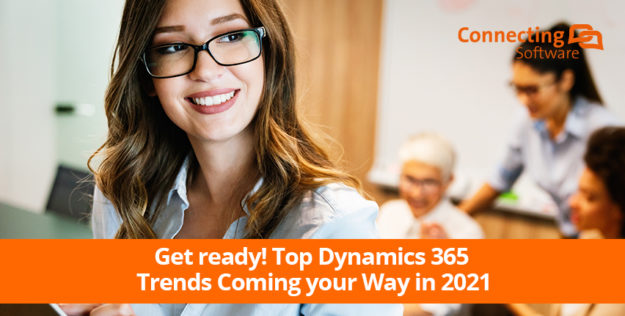 Get ready! Top Dynamics 365 Trends Coming your Way in 2021