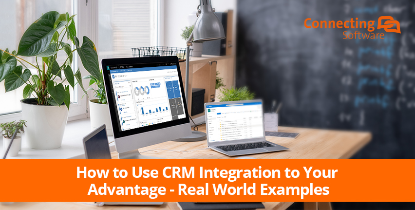 How to Use CRM Integration to Your Advantage - Real World Examples