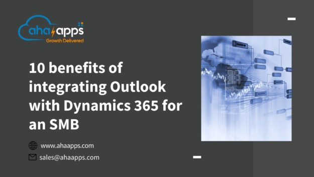 integrating Outlook with Dynamics 365 for an SMB AhaApps 625x352 10 Benefits of Integrating Outlook with Dynamics 365 for an SMB