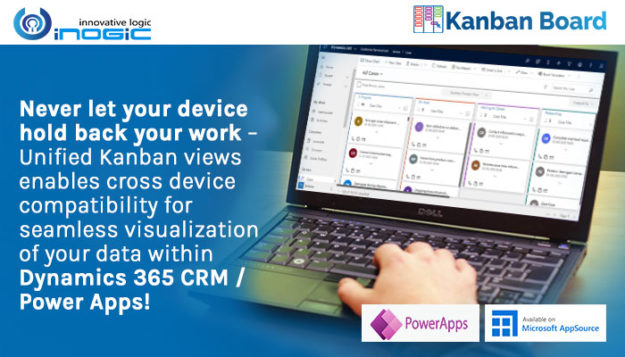 kb crm blog 625x357 Never let your device hold back your work – Unified Kanban views enables cross device compatibility for seamless visualization of your data within Dynamics 365 CRM / Power Apps!